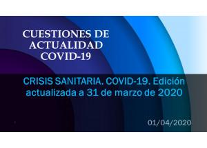 CRISIS SANITARIA. COVID-19. Edición actualizada a 31 de marzo de 2020.