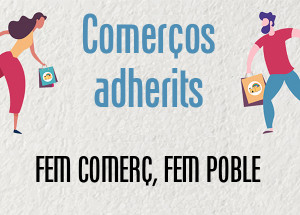 Listado de comercios adheridos a la campaña ''Fem comerç, fem poble''