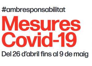 Actualització COVID-19: Mesures del 26 d'abril al 9 de maig.