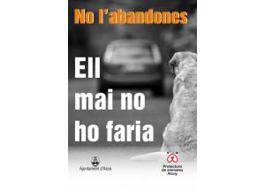 L'Ajuntament amb la Protectora d'Animals i Plantes d'Alcoi realitza una campanya per a prevenir l'abandonament d'animal