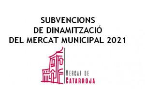 CONVOCATORIA DE SUBVENCIONES PARA LA DINAMIZACIÓN DEL MERCADO MUNICIPAL INTERIOR - 2021