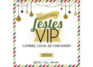 ESTAS NAVIDADES, FIESTAS VIP . COMERCIO LOCAL DE CARCAIXENT