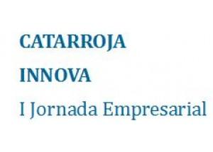 I JORNADA EMPRESARIAL. CATARROJA INNOVA (5 Mayo 2016)