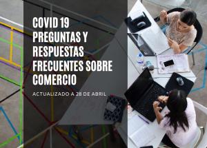 COVID19 PREGUNTAS Y RESPUESTAS FRECUENTES SOBRE COMERCIO. ACTUALIZADO 28 DE ABRIL