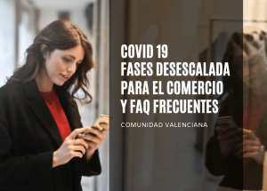 COVID19 Fases desescalada comercio y FAQ frecuentes. Actualizado 25 de mayo