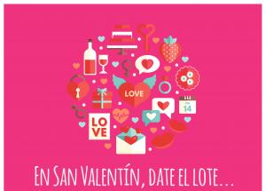 EN SAN VALENTÍN, DATE EL LOTE...
