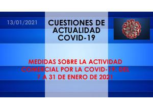 MEDIDAS SOBRE LA ACTIVIDAD COMERCIAL POR LA COVID-19: DEL 7 A 31 DE ENERO DE 2021