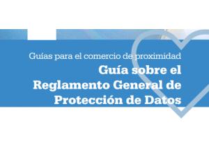 GUÍA SOBRE EL REGLAMENTO GENERAL DE PROTECCIÓN DE DATOS