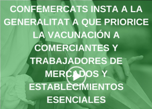 Confemercats CV insta a la Generalitat a que priorice la vacunación a comerciantes y trabajadores/as de mercados y establecimientos esenciales